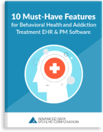 10-Must-Have-Features-for-Behavioral-Health-and-Addiction-Treatment-EHR-and-PM-Software